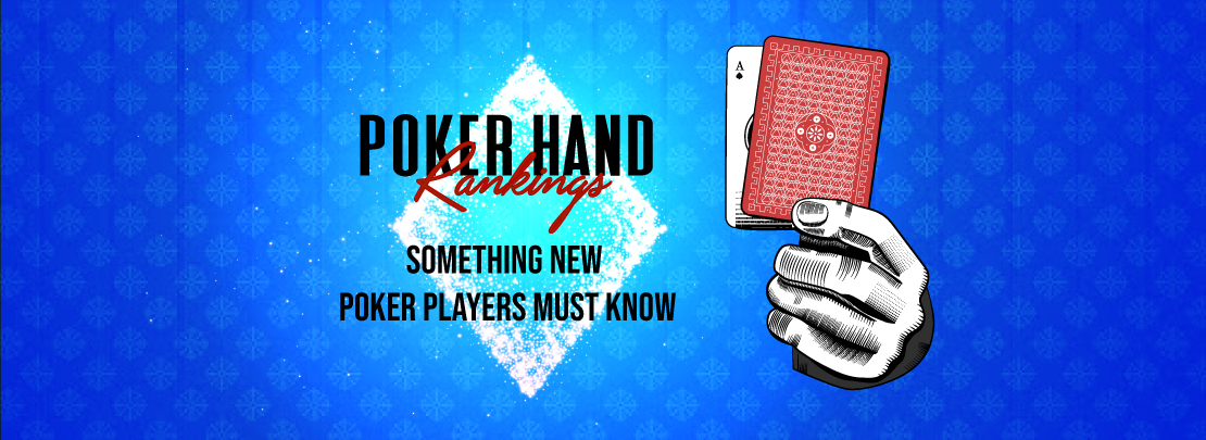 Poker Hand Rankings Something New Poker Players Must Know