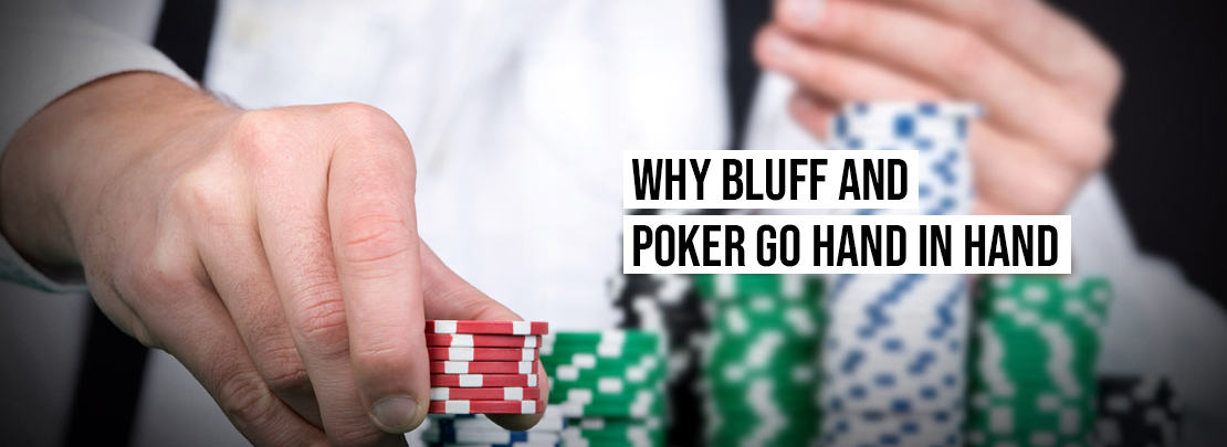 Why bluff and poker go hand in hand